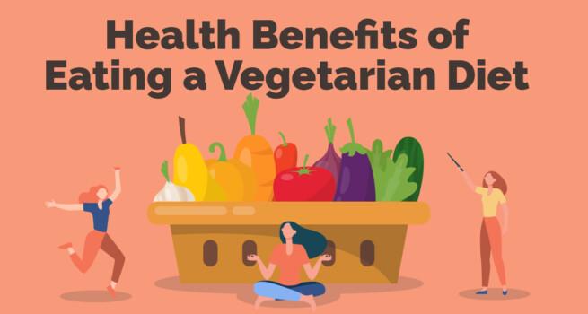 Health Benefits of Eating a Vegetarian Diet